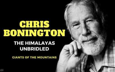 Chris Bonington, the Himalayas unbridled